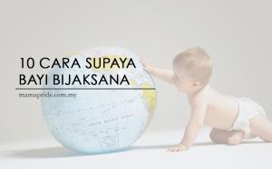10 cara supaya bayi bijaksana