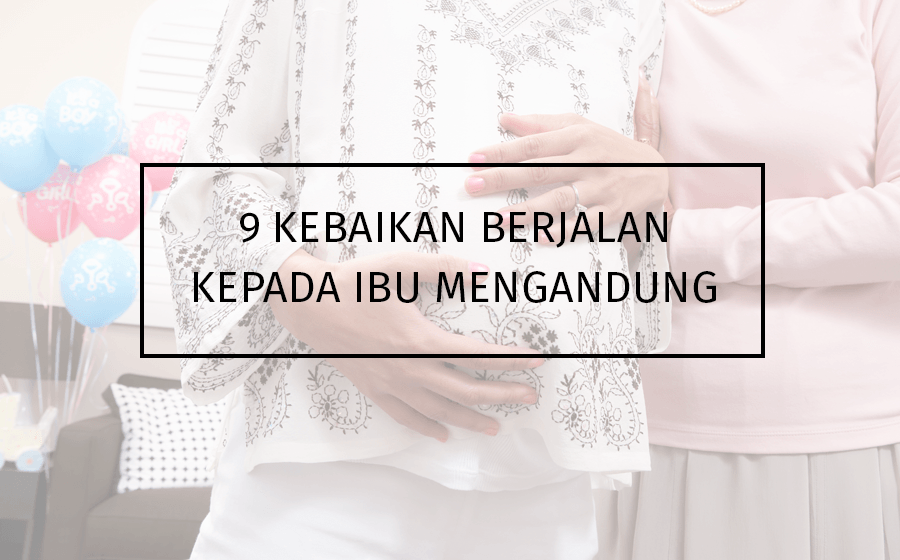 9 Kebaikan Berjalan Bagi Ibu Mengandung