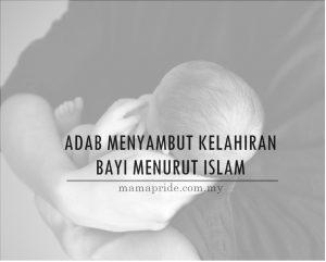 ADAB MENYAMBUT KELAHIRAN BAYI MENURUT ISLAM