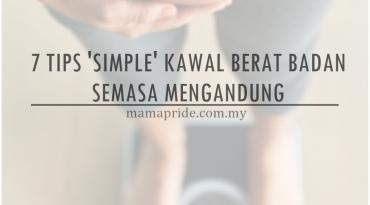 7 TIP 'SIMPLE' KAWAL BERAT BADAN SEMASA MENGANDUNG