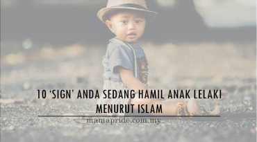 10 'SIGN' ANDA SEDANG HAMIL ANAK LELAKI MENURUT ISLAM